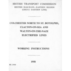 RR067  Working Instructions for the Newly Electrified Lines from Colchester to Clacton 1958
