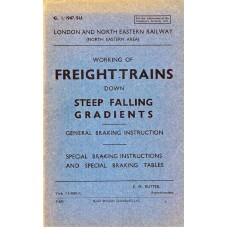 TO040  Working of Freight Trains down Steep Gradients, LNER 1947