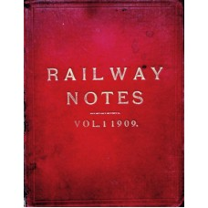 MG012: 'Railway Notes' Volume 1, 1909.